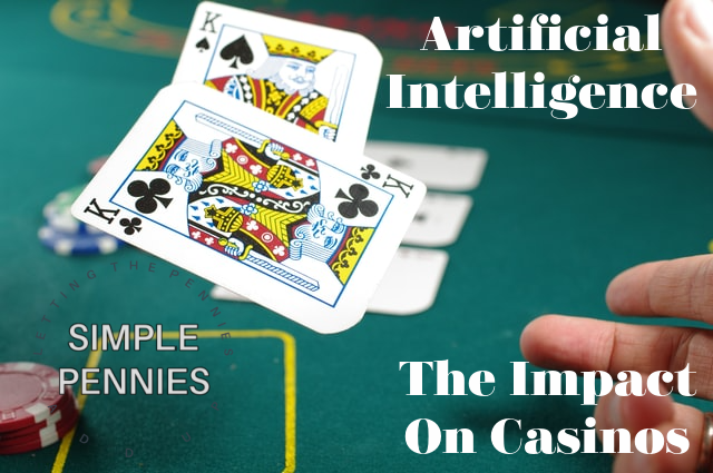 Artificial Intelligence The Impact On Casinos