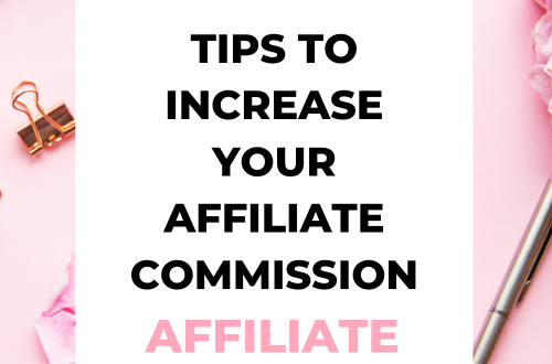6 Tips to increase your affiliate commission