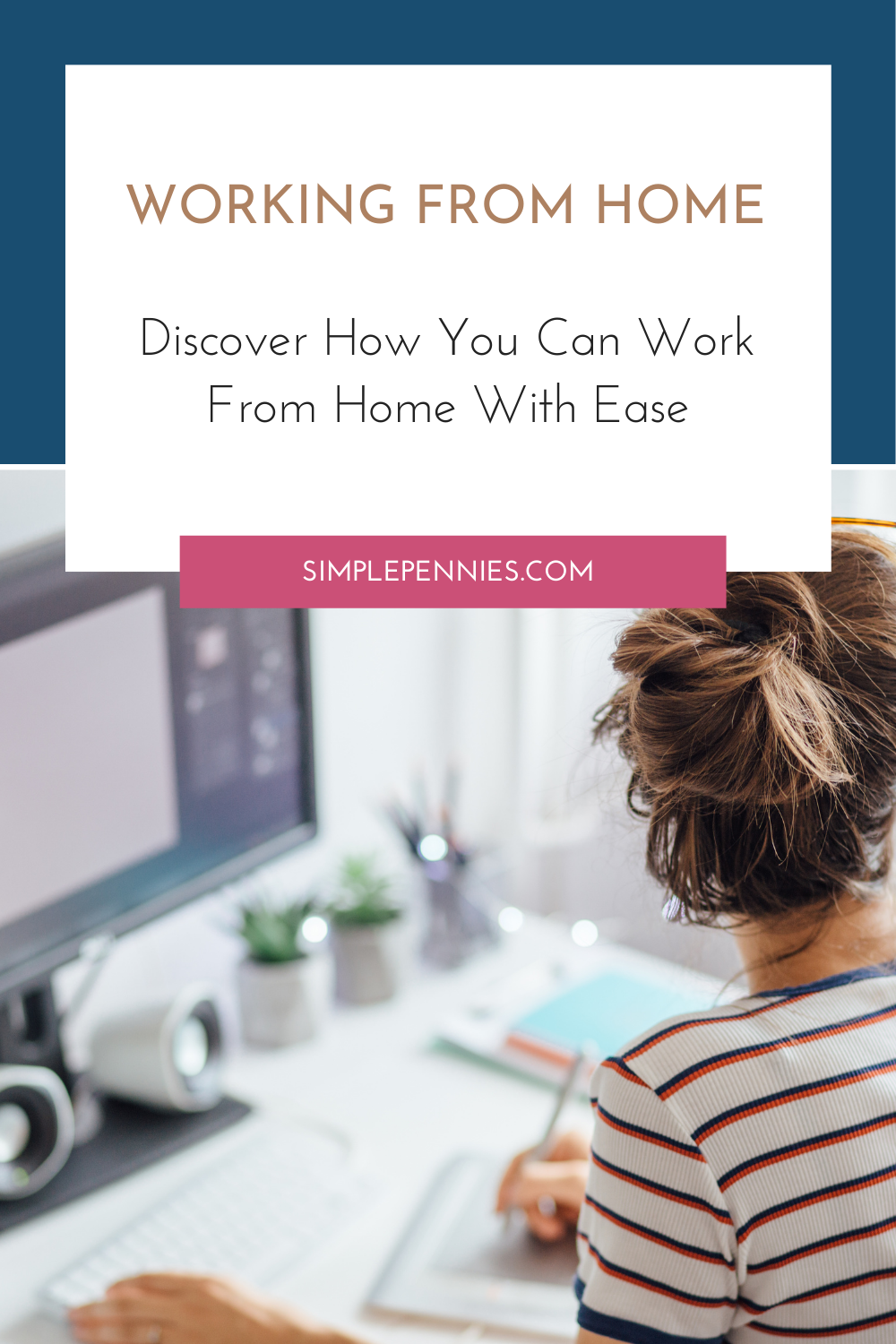 Working From Home - Discover How You Can Work From Home With Ease